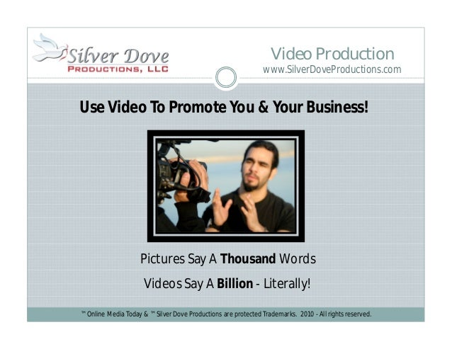 ™ Online Media Today & ™ Silver Dove Productions are protected Trademarks. 2010 - All rights reserved. Use Video To Promot...