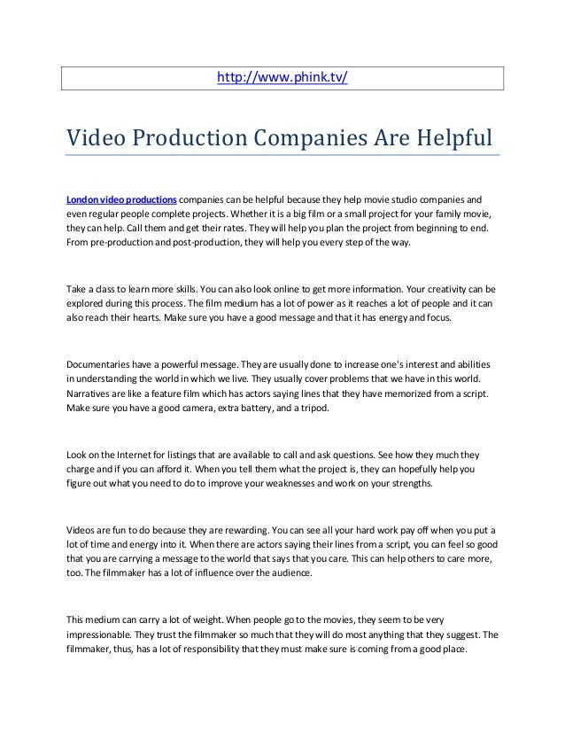 http://www.phink.tv/ Video Production Companies Are Helpful London video productions companies can be helpful because they...