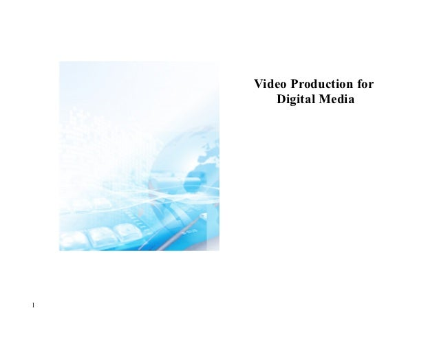 Video Production for       Digital Media1