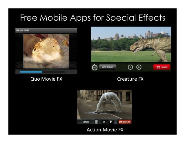 Free Mobile Apps for Special Effects Ac#on	Movie	FX	 Creature	FX	Quo	Movie	FX