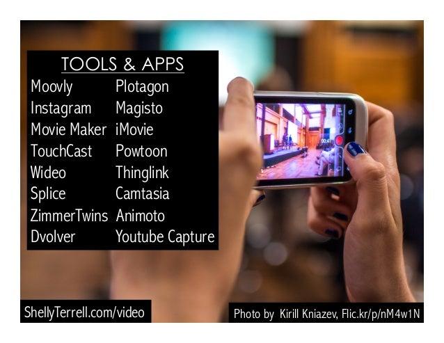 Photo by Kirill Kniazev, Flic.kr/p/nM4w1N TOOLS & APPS Moovly Plotagon Instagram Magisto Movie Maker iMovie TouchCast Powt...