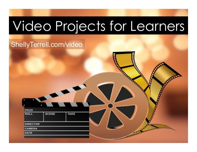 Video Projects for Learners ShellyTerrell.com/video