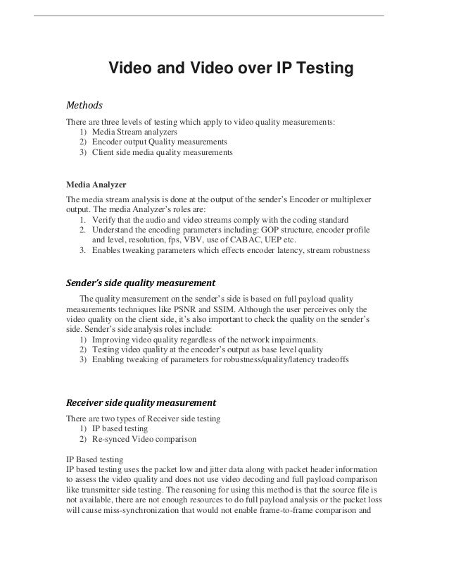 Video and Video over IP TestingMethodsThere are three levels of testing which apply to video quality measurements:1) Media...