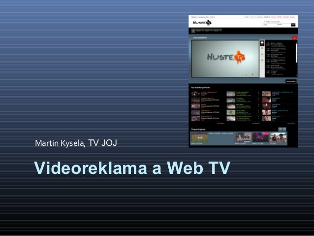 Martin Kysela, TV JOJ Videoreklama a Web TV