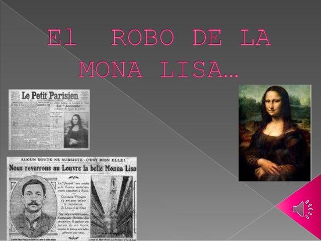 En 1911, un comerciante argentino llamado Eduardo Valfierno, convenció al carpintero italiano Vincenzo Peruggia (ex emplea...
