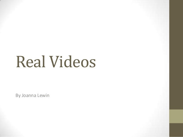 Real Videos By Joanna Lewin