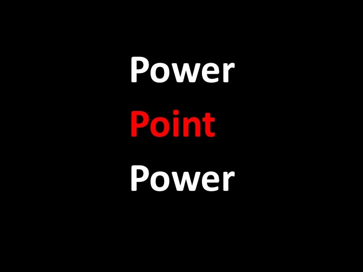 Power<br />Point <br />Power<br />