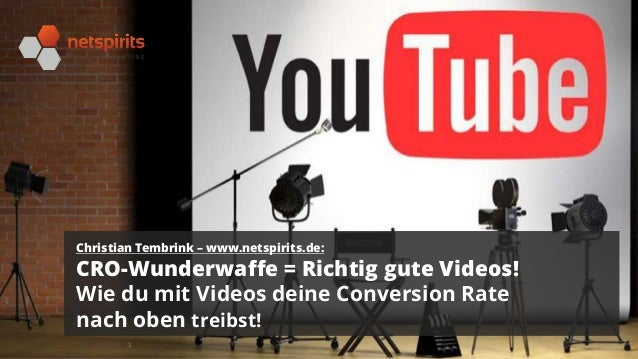 1 Christian Tembrink – www.netspirits.de: CRO-Wunderwaffe = Richtig gute Videos! Wie du mit Videos deine Conversion Rate n...