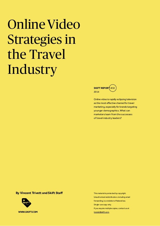 Online Video Strategies in the Travel Industry SKIFT REPORT #10 2014 Online video is rapidly eclipsing television as the m...