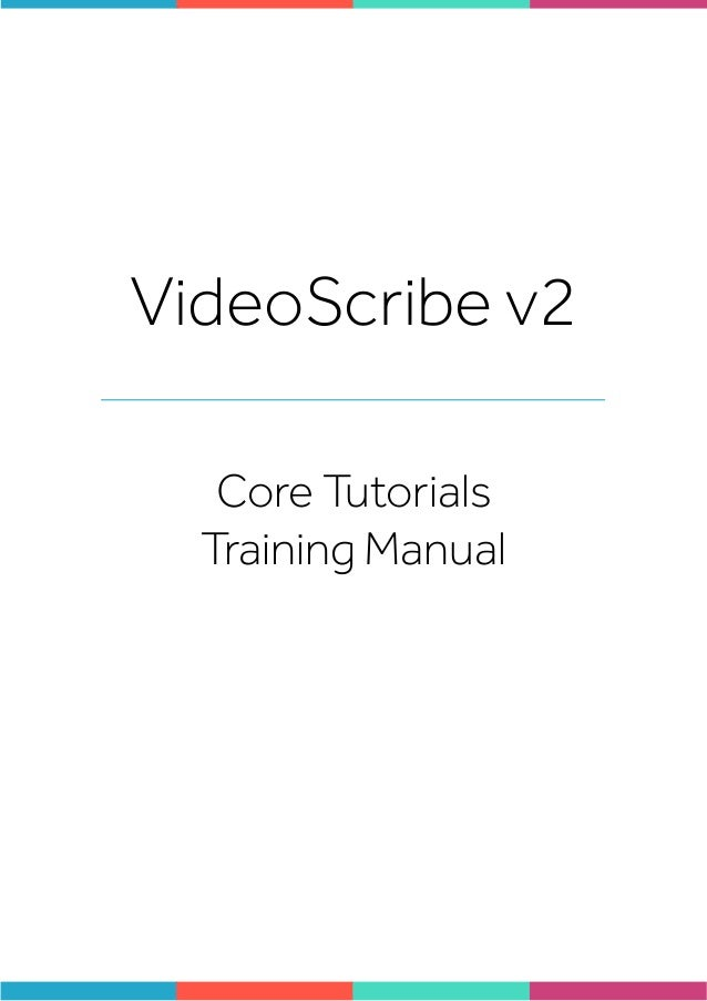 VIDEO SCRIBE SOFTWARE v2 - A TRAINING MANUAL