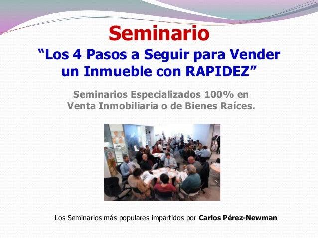 """Seminario""""Los 4 Pasos a Seguir para Vender   un Inmueble con RAPIDEZ""""      Seminarios Especializados 100% en     Venta Inm..."""
