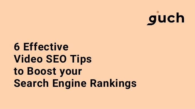 6 Effective Video SEO Tips to Boost your Search Engine Rankings