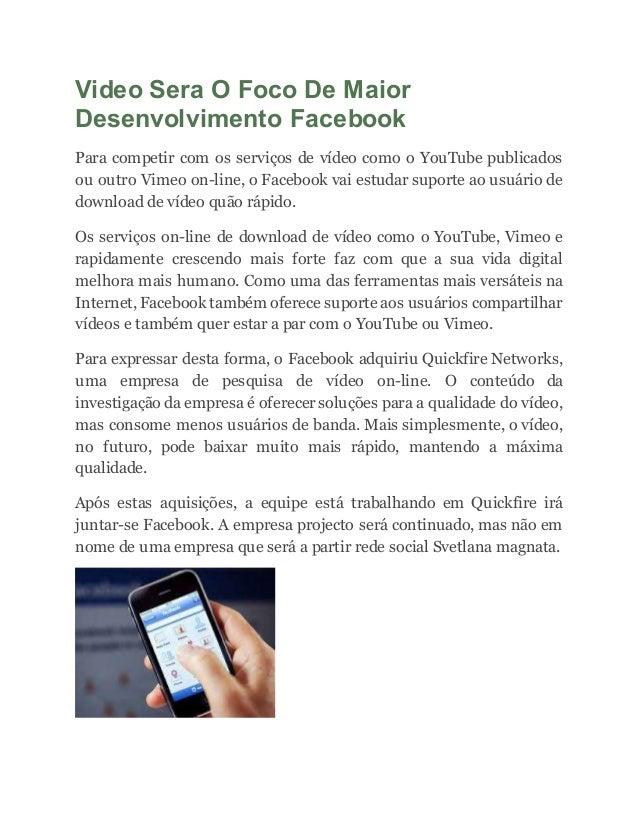 Video Sera O Foco De Maior Desenvolvimento Facebook Para competir com os serviços de vídeo como o YouTube publicados ou ou...