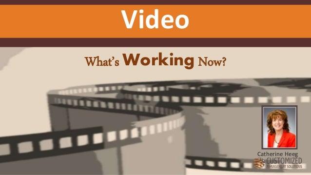 What's Working Now? Catherine Heeg Video