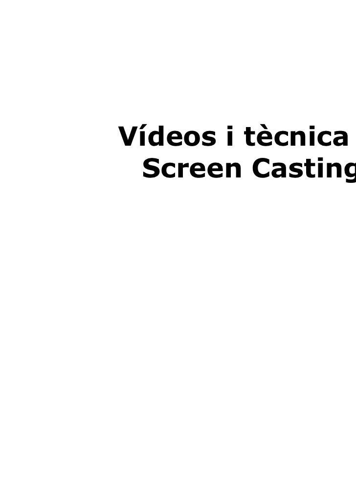 Vídeos i tècnica d' Screen Casting