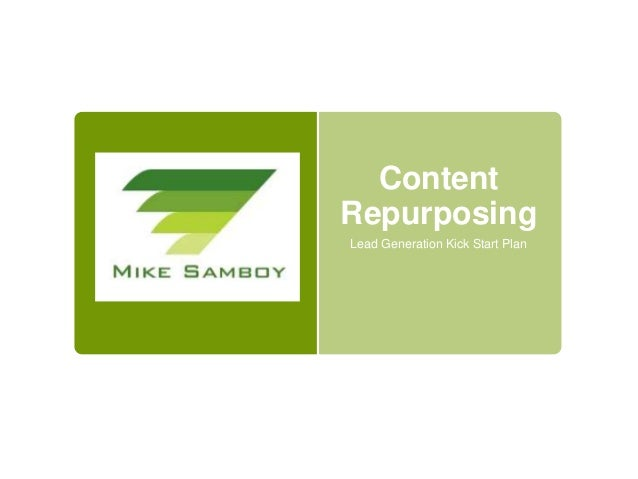 Content Repurposing Lead Generation Kick Start Plan