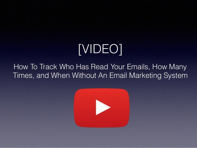 How To Track Who Has Read Your Emails, How Many Times, and When Without An Email Marketing System [VIDEO]