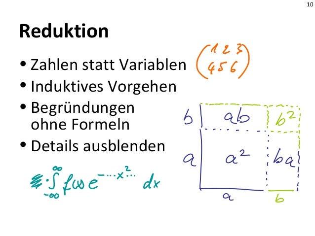 10 Reduktion • Zahlen statt Variablen • Induktives Vorgehen • Begründungen ohne Formeln • Details ausblenden