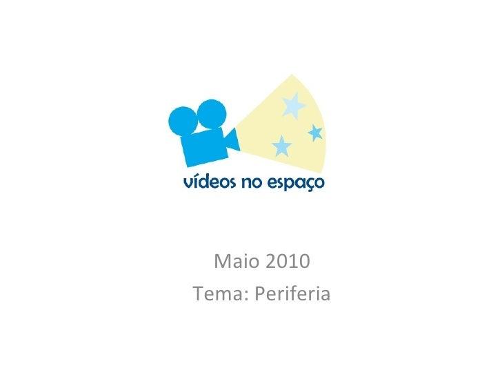 Maio 2010 Tema: Periferia