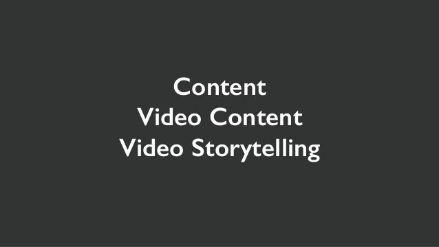 Video Storytelling: A Compelling  Tool for Connecting People Slide 3