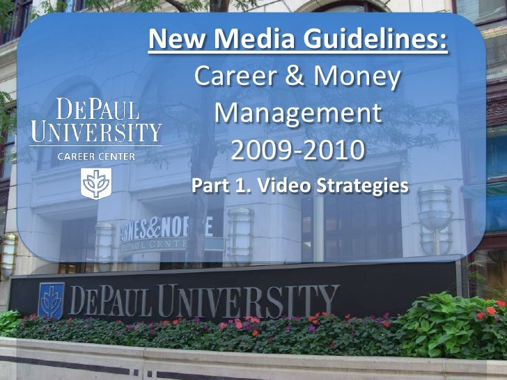 New Media Guidelines: Career & Money Management2009-2010<br />Part 1. Video Strategies <br />
