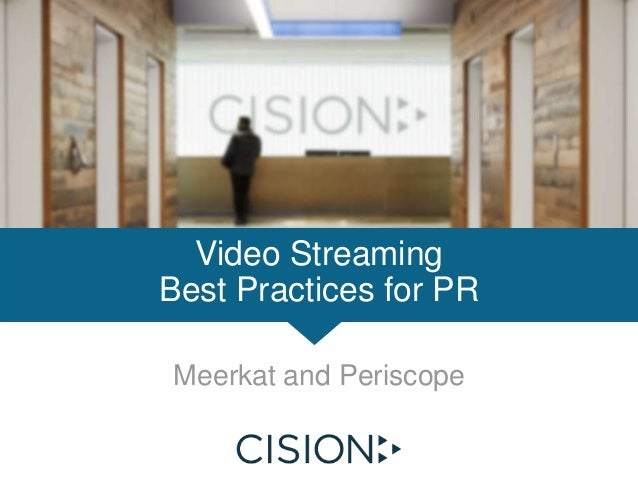Meerkat and Periscope Video Streaming Best Practices for PR