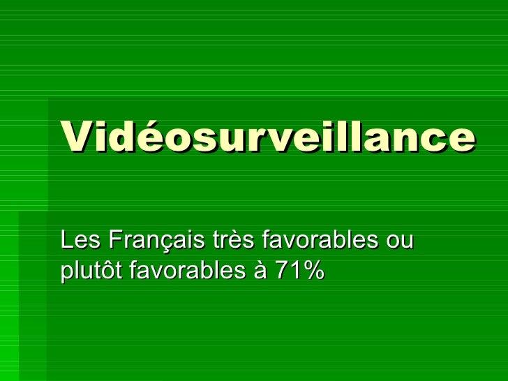 Vidéosurveillance Les Français très favorables ou plutôt favorables à 71%