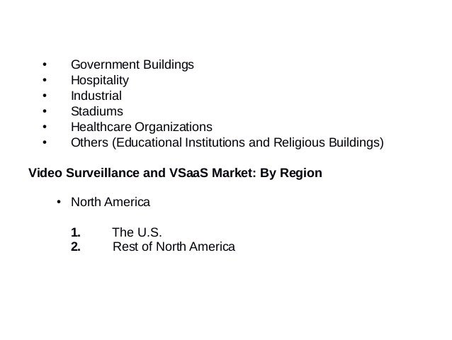 latest research video surveillance and vsaas This research highlights key trends in the global video surveillance as a service (vsaas) market by listing key companies that are active and adopting them to maintain control most companies are working to improve their r & d activities to introduce innovation.