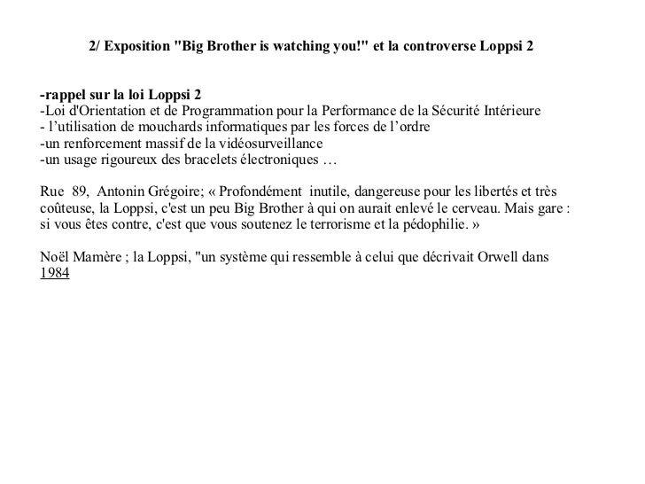 """2/ Exposition """"Big Brother is watching you!"""" et la controverse Loppsi 2 -rappel sur la loi Loppsi 2 -Loi d'Orien..."""