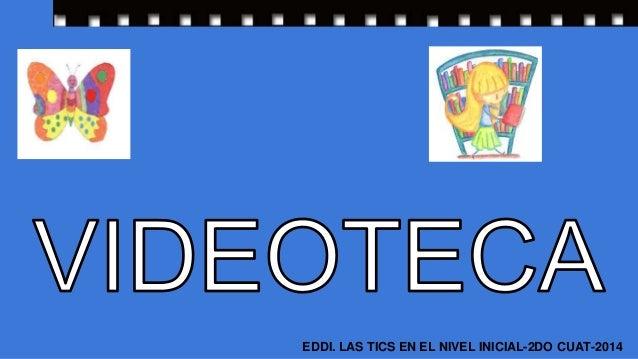 EDDI. LAS TICS EN EL NIVEL INICIAL-2DO CUAT-2014