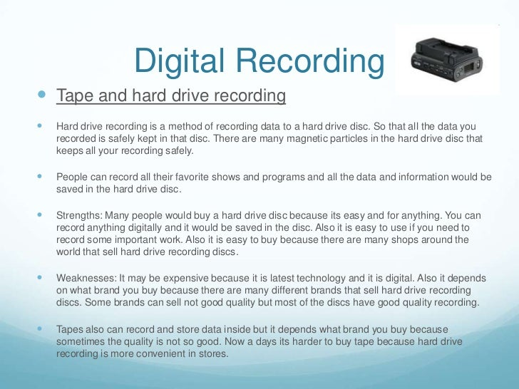 Digital Recording Tape and hard drive recording   Hard drive recording is a method of recording data to a hard drive dis...