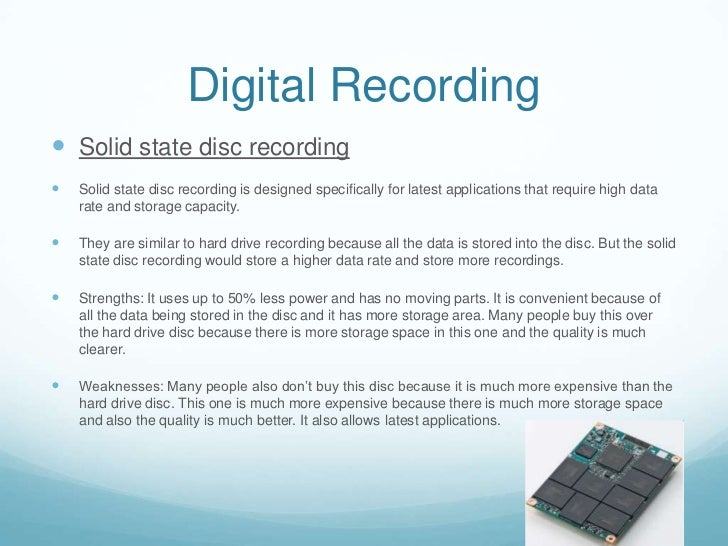 Digital Recording Solid state disc recording   Solid state disc recording is designed specifically for latest applicatio...