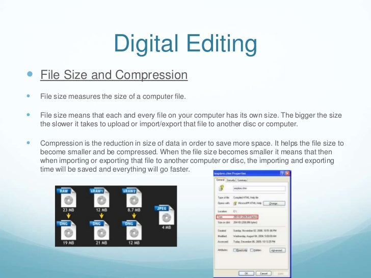 Digital Editing File Size and Compression   File size measures the size of a computer file.   File size means that each...