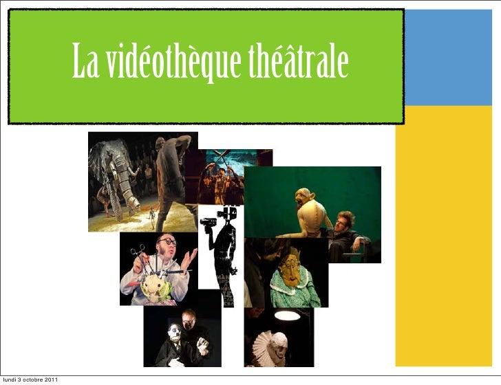 La vidéothèque théâtralelundi 3 octobre 2011