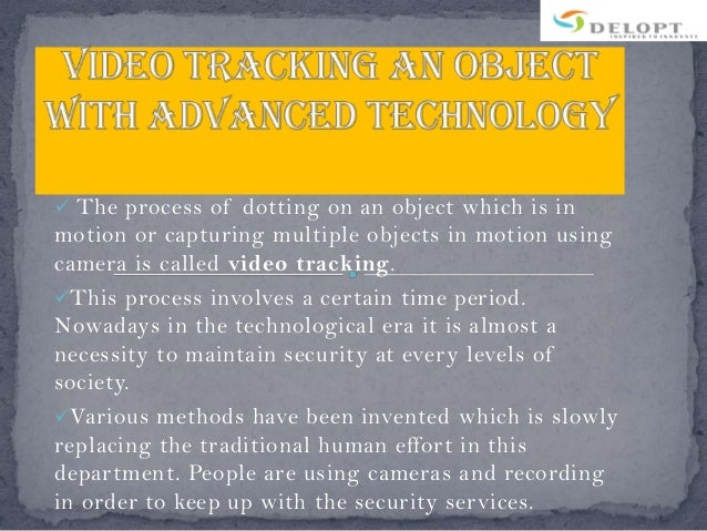  The process of dotting on an object which is in  motion or capturing multiple objects in motion using camera is called v...