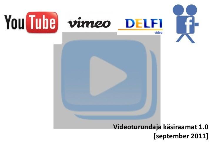 Videoturundaja käsiraamat 1.0           [september 2011]