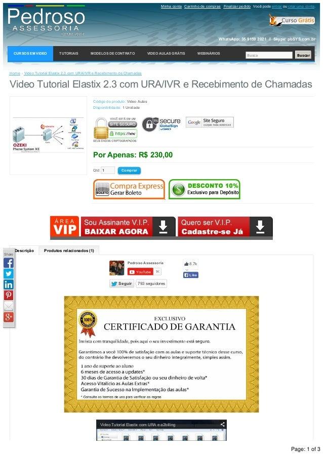 Descrição Produtosrelacionados(1) Home »VideoTutorialElastix2.3comURA/IVReRecebimentodeChamadas VideoTutorial...