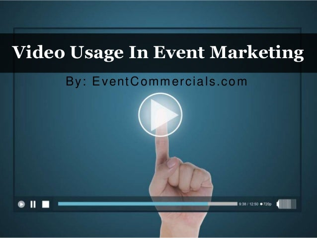 Video Usage In Event Marketing By: EventCommercials.com