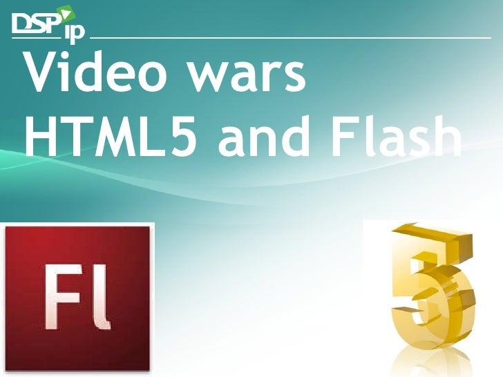Video wars HTML 7 5 and Flash <Flex   :   Career/>