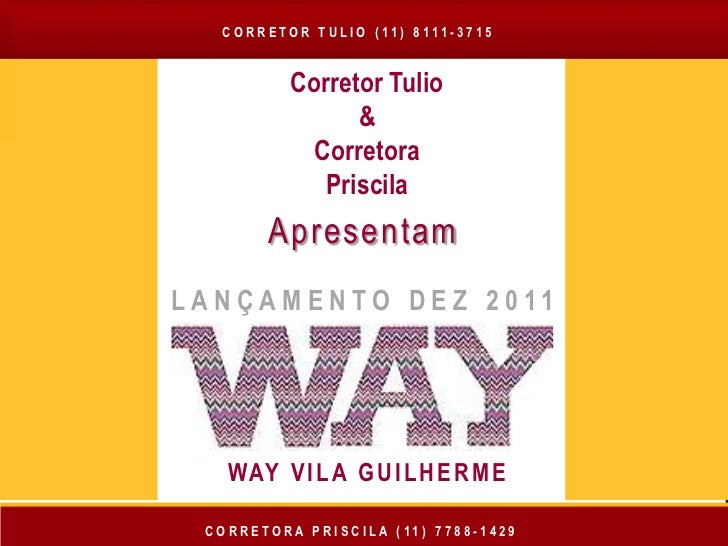 CORRETOR TULIO ( 11) 8111-3715          Corretor Tulio                &           Corretora            Priscila       Apre...