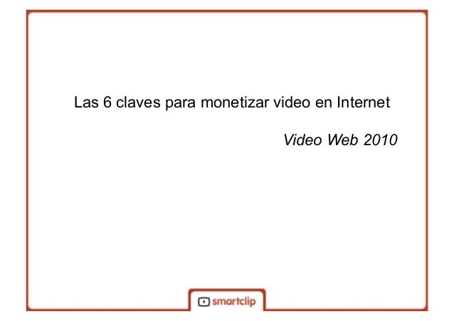Las 6 claves para monetizar video en Internet Video Web 2010