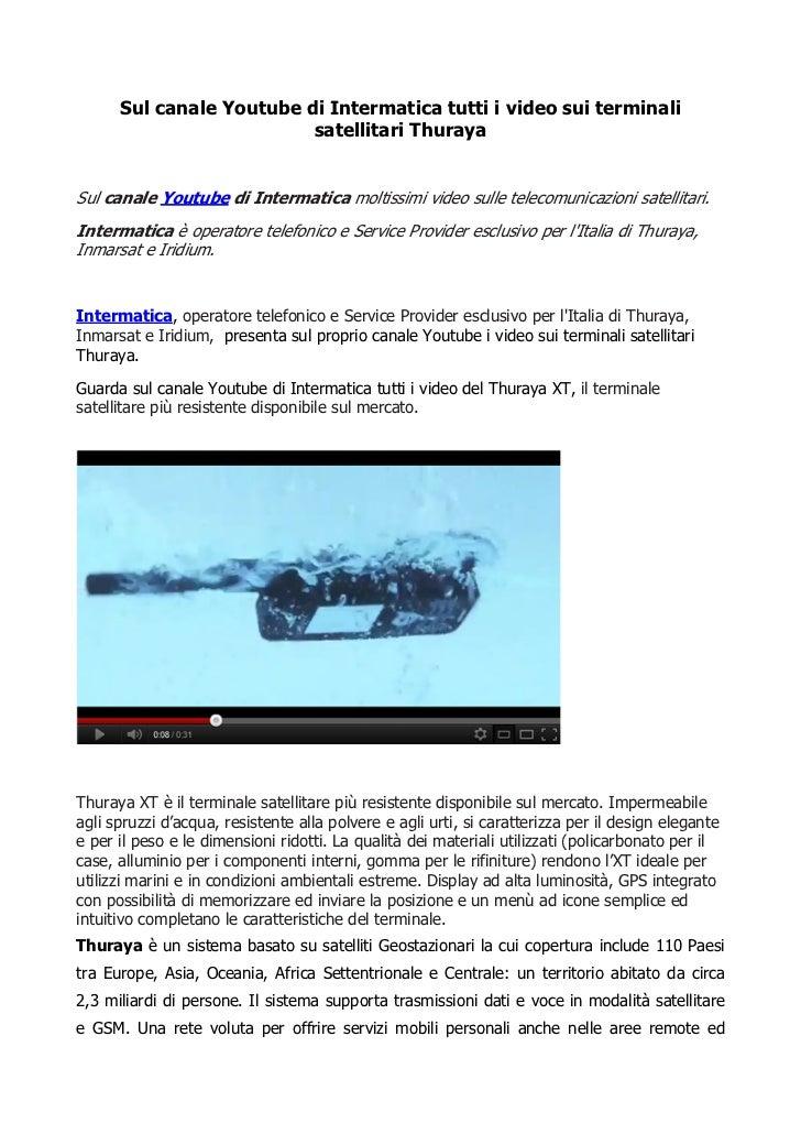 Sul canale Youtube di Intermatica tutti i video sui terminali                          satellitari ThurayaSul canale Youtu...