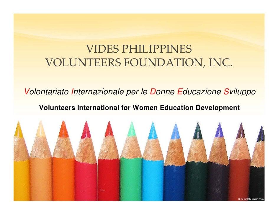 VIDESPHILIPPINES      VOLUNTEERSFOUNDATION,INC.  Volontariato Internazionale per le Donne Educazione Sviluppo     Volun...