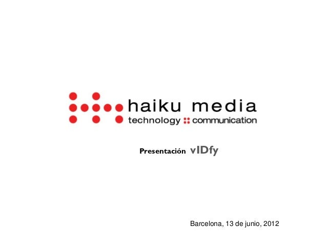 Presentación   vIDfy               Barcelona, 13 de junio, 2012