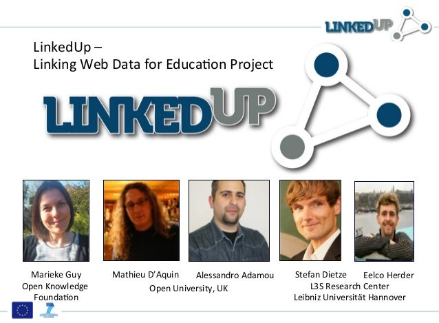LinkedUp  –     Linking  Web  Data  for  Educa7on  Project    Marieke  Guy    Open  Knowledge   ...