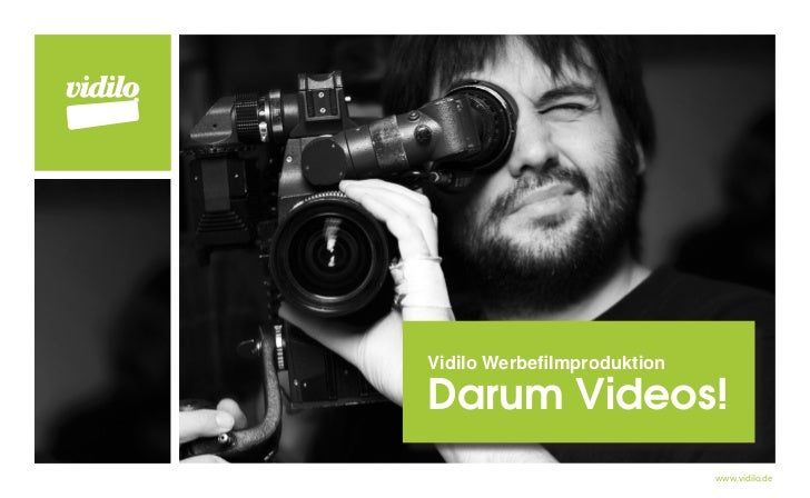 Vidilo WerbefilmproduktionDarum Videos!                             www.vidilo.de