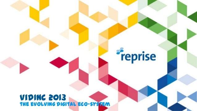 VidInc 2013 the evolving digital eco-system