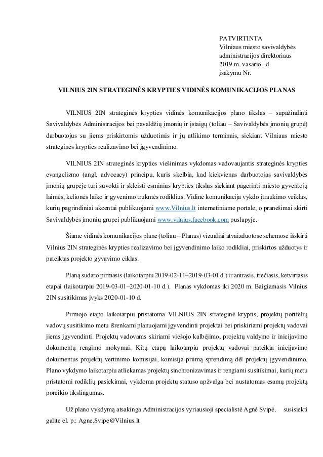 PATVIRTINTA Vilniaus miesto savivaldybės administracijos direktoriaus 2019 m. vasario d. įsakymu Nr. VILNIUS 2IN STRATEGIN...