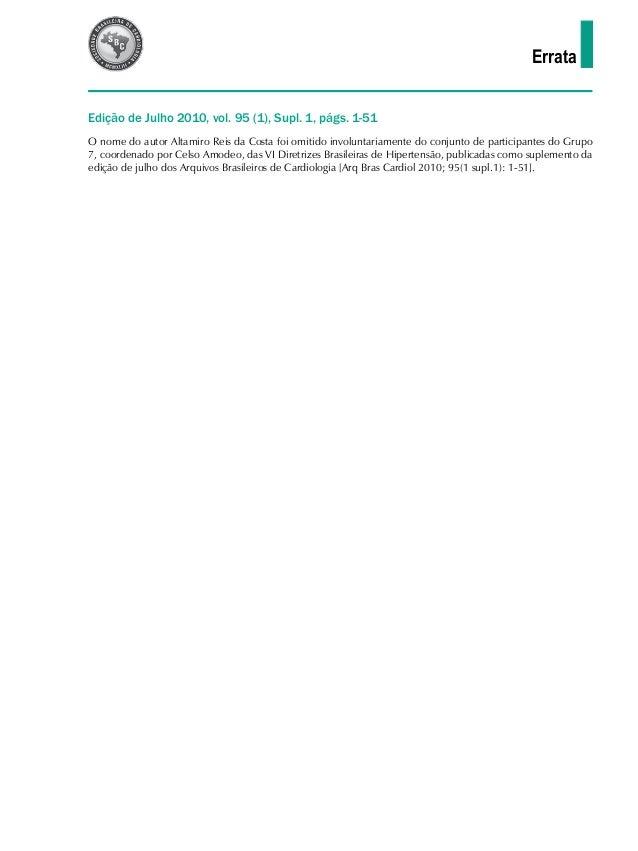 ErrataEdição de Julho 2010, vol. 95 (1), Supl. 1, págs. 1-51O nome do autor Altamiro Reis da Costa foi omitido involuntari...