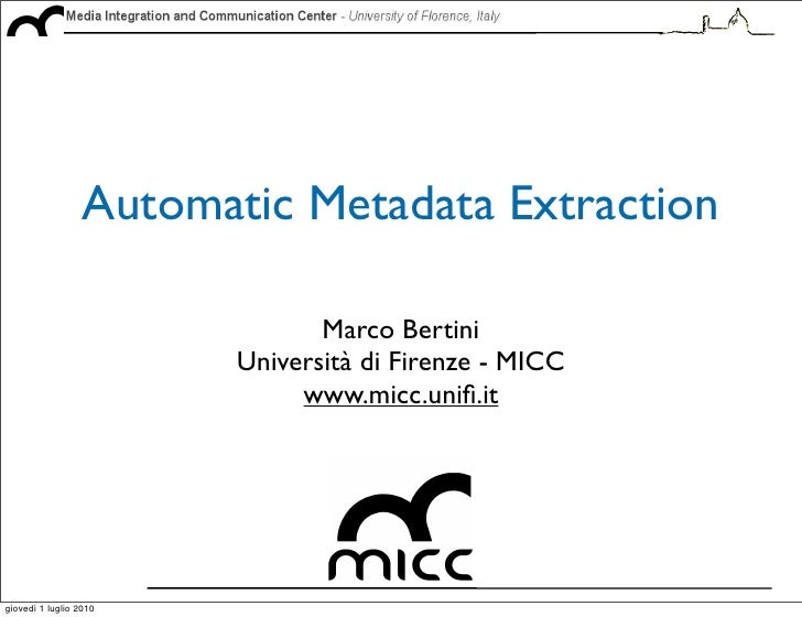 Automatic Metadata Extraction                                  Marco Bertini                          Università di Firenz...
